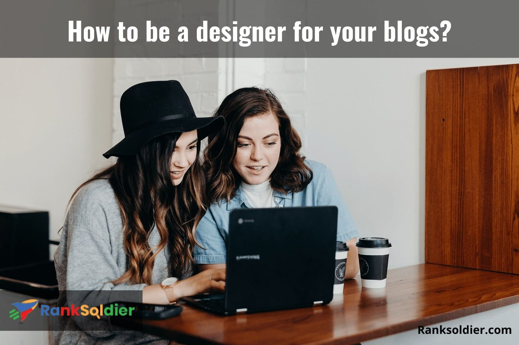 How to be a designer for your blogs