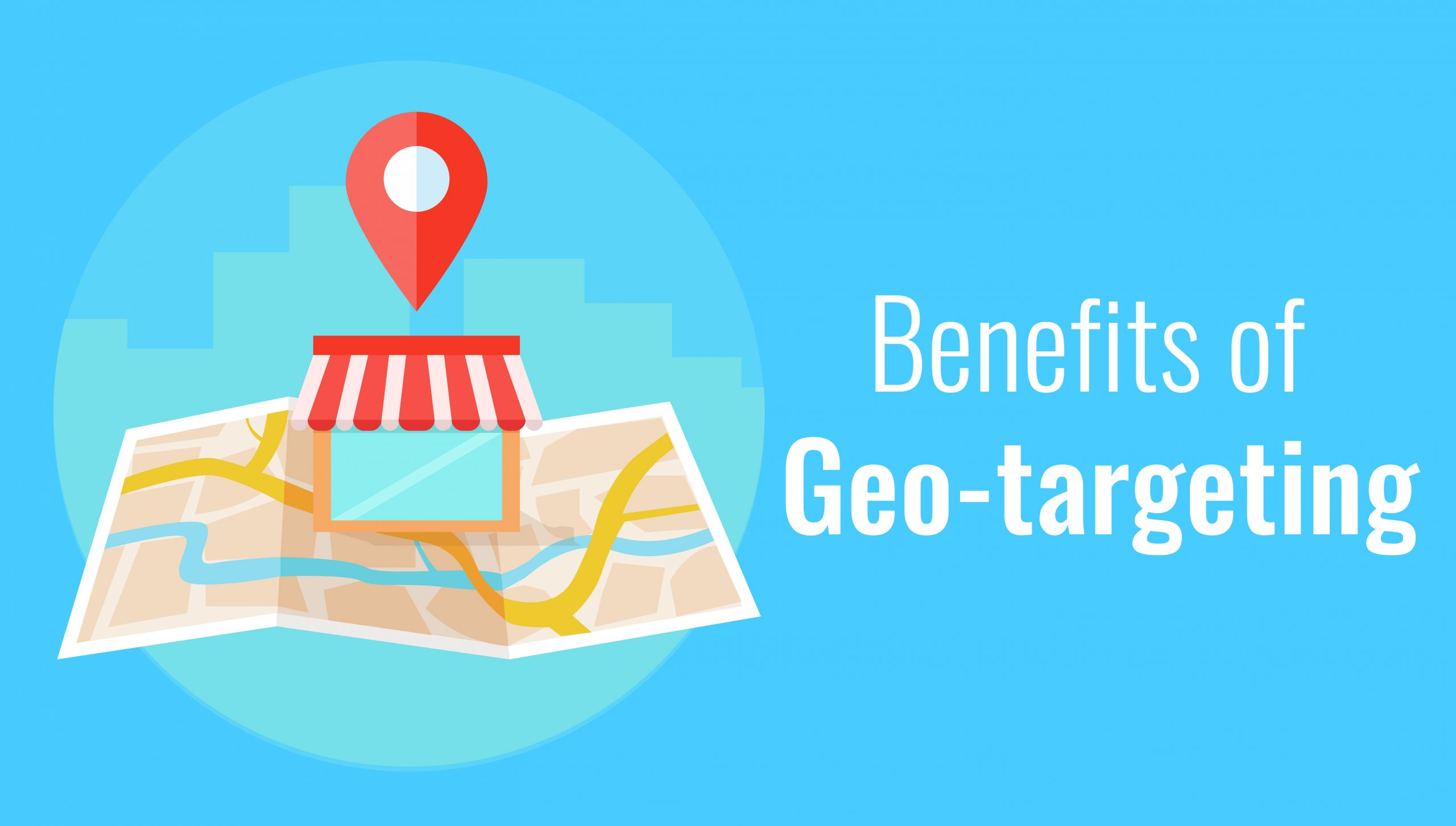 Benefits of Geo-targeting