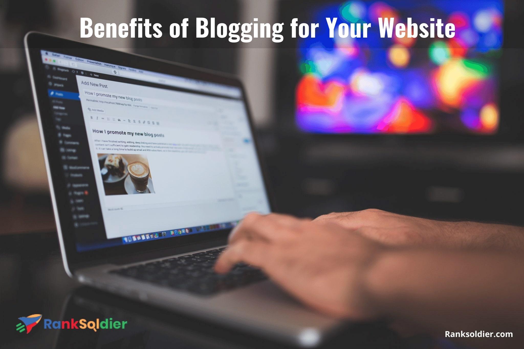 Benefits of Blogging for Your Website