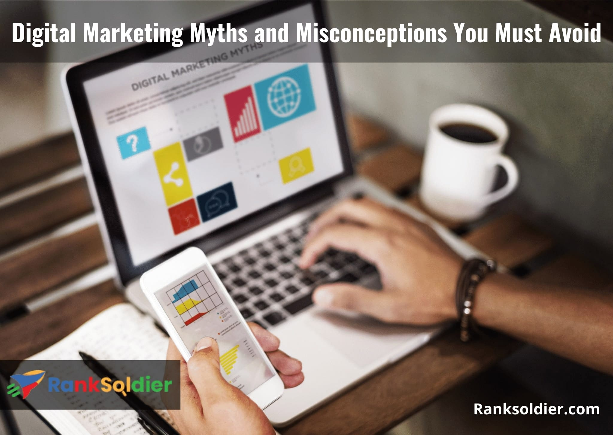 Digital Marketing Myths and Misconceptions You Must Avoid