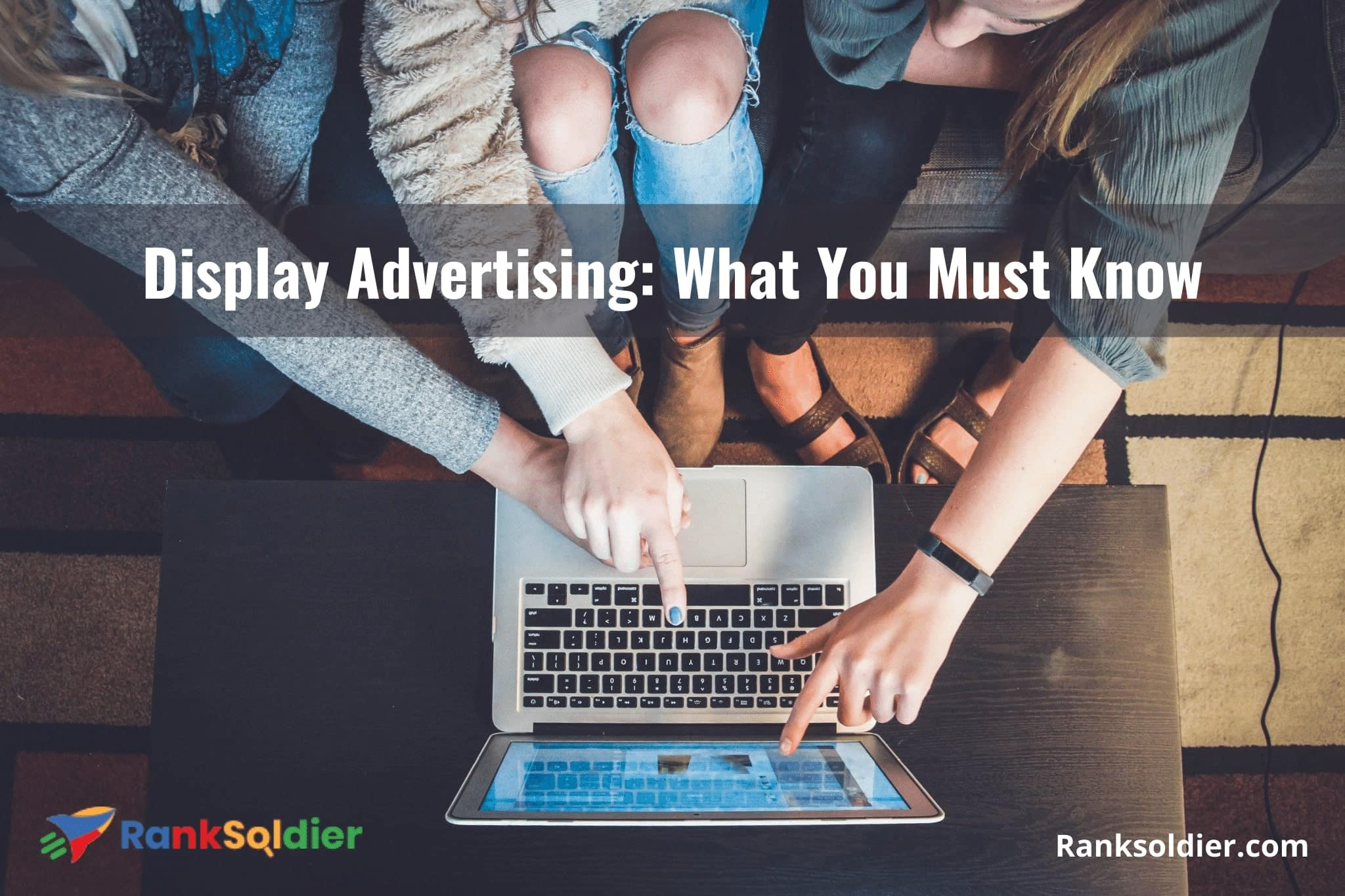Display Advertising What You Must Know