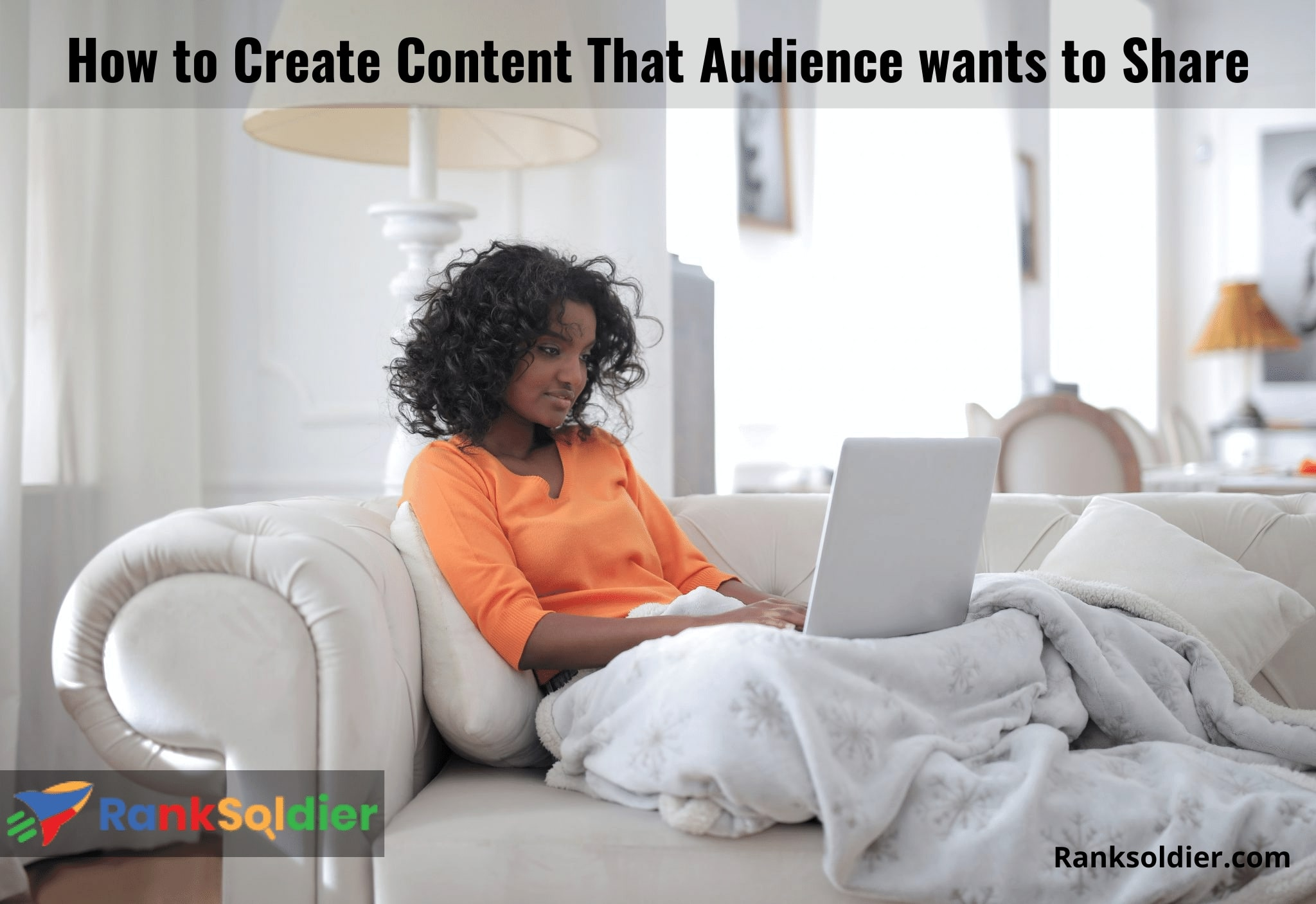 How to Create Content That Audience wants to Share