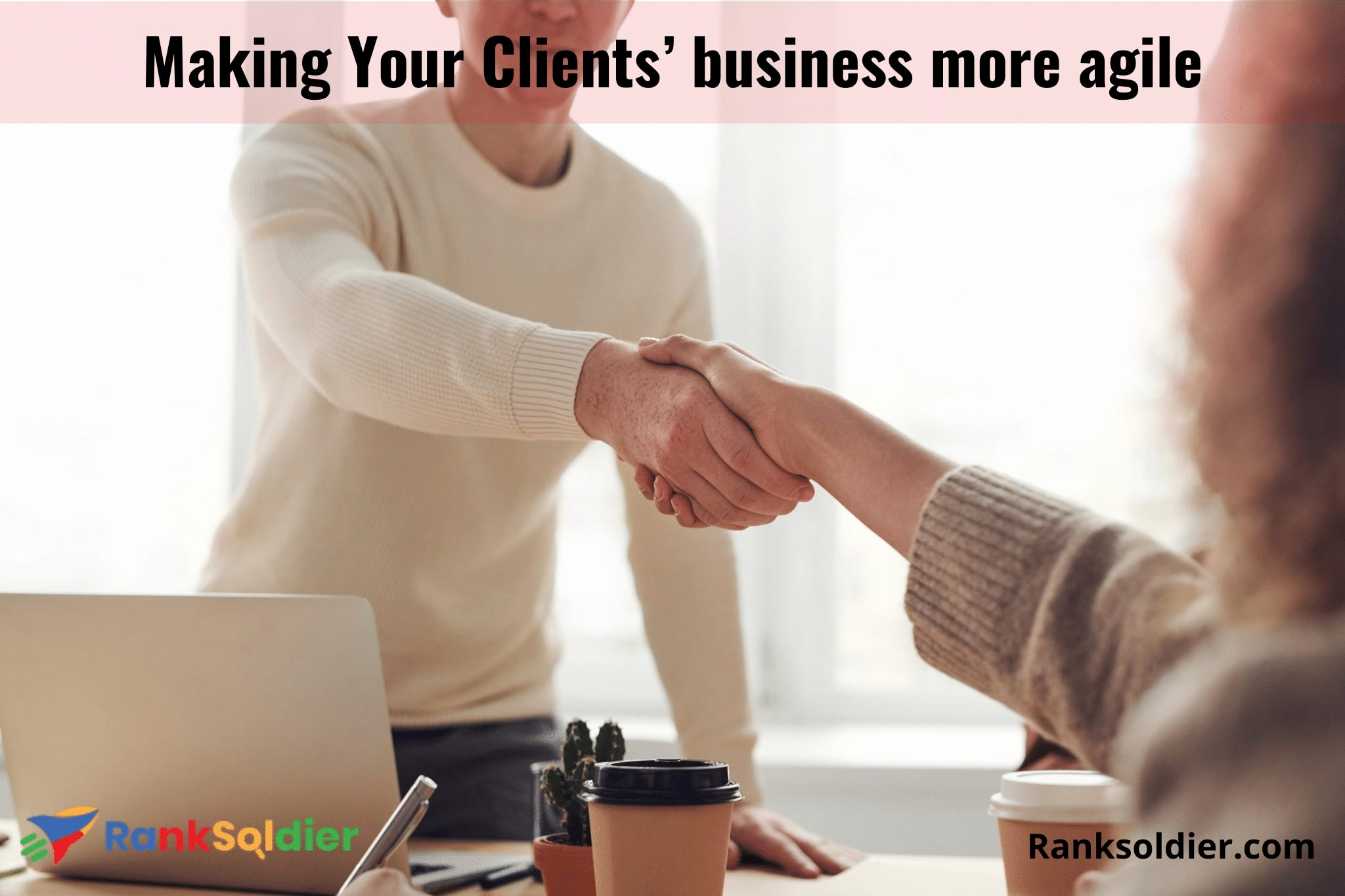 Making Your Clients' business more agile