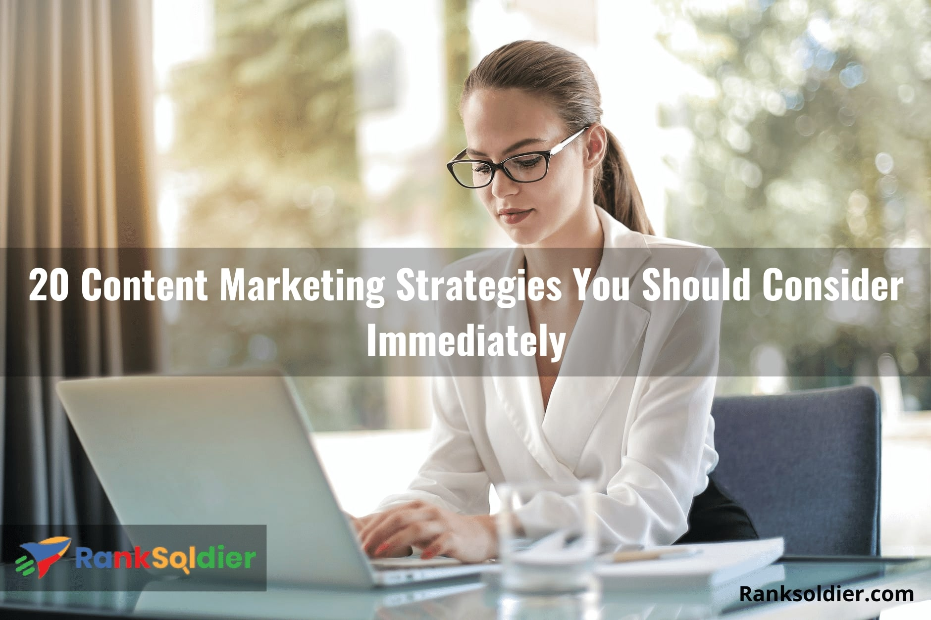20 Content Marketing Strategies You Should Consider Immediately