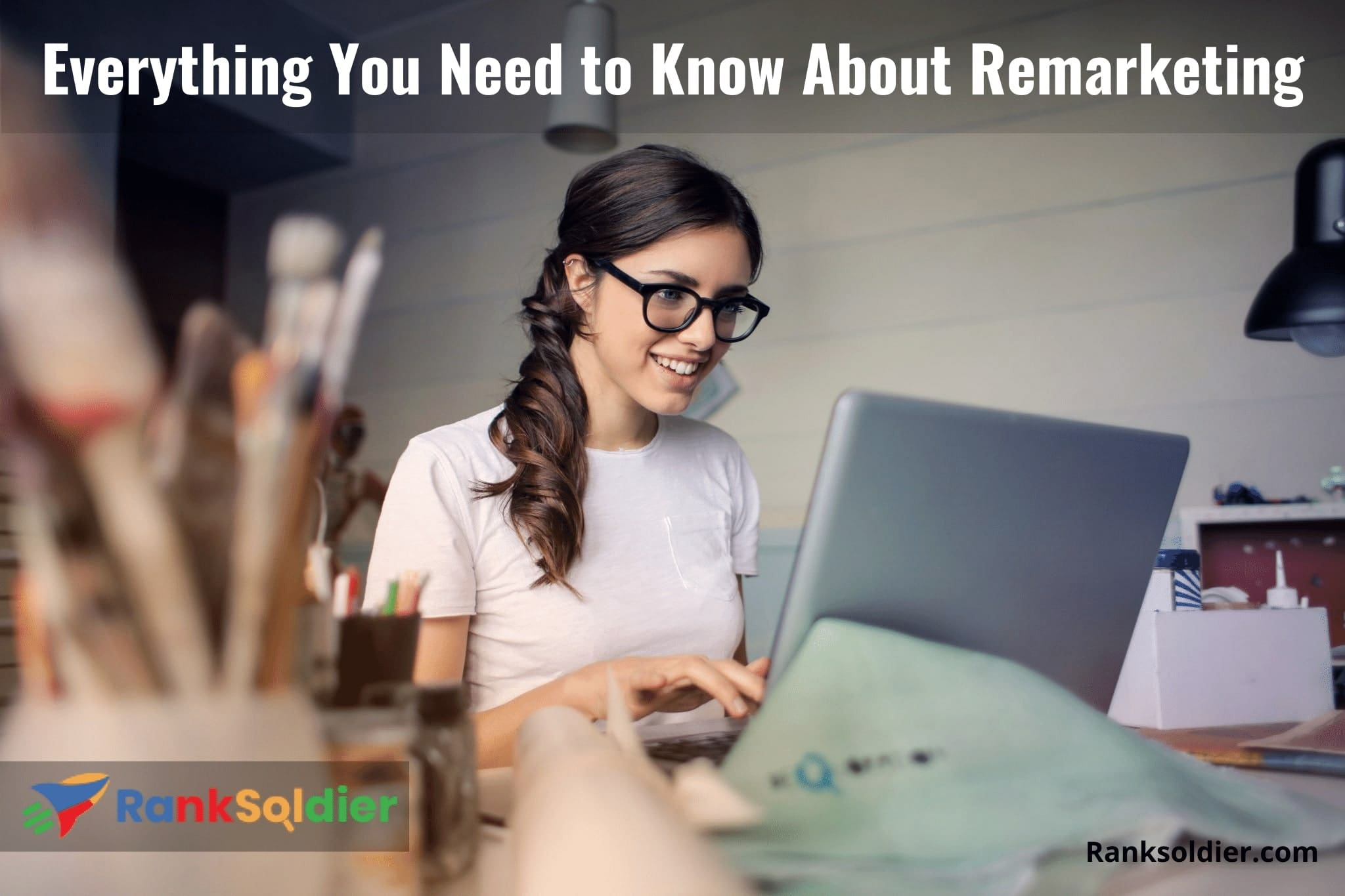 Everything You Need to Know About Remarketing
