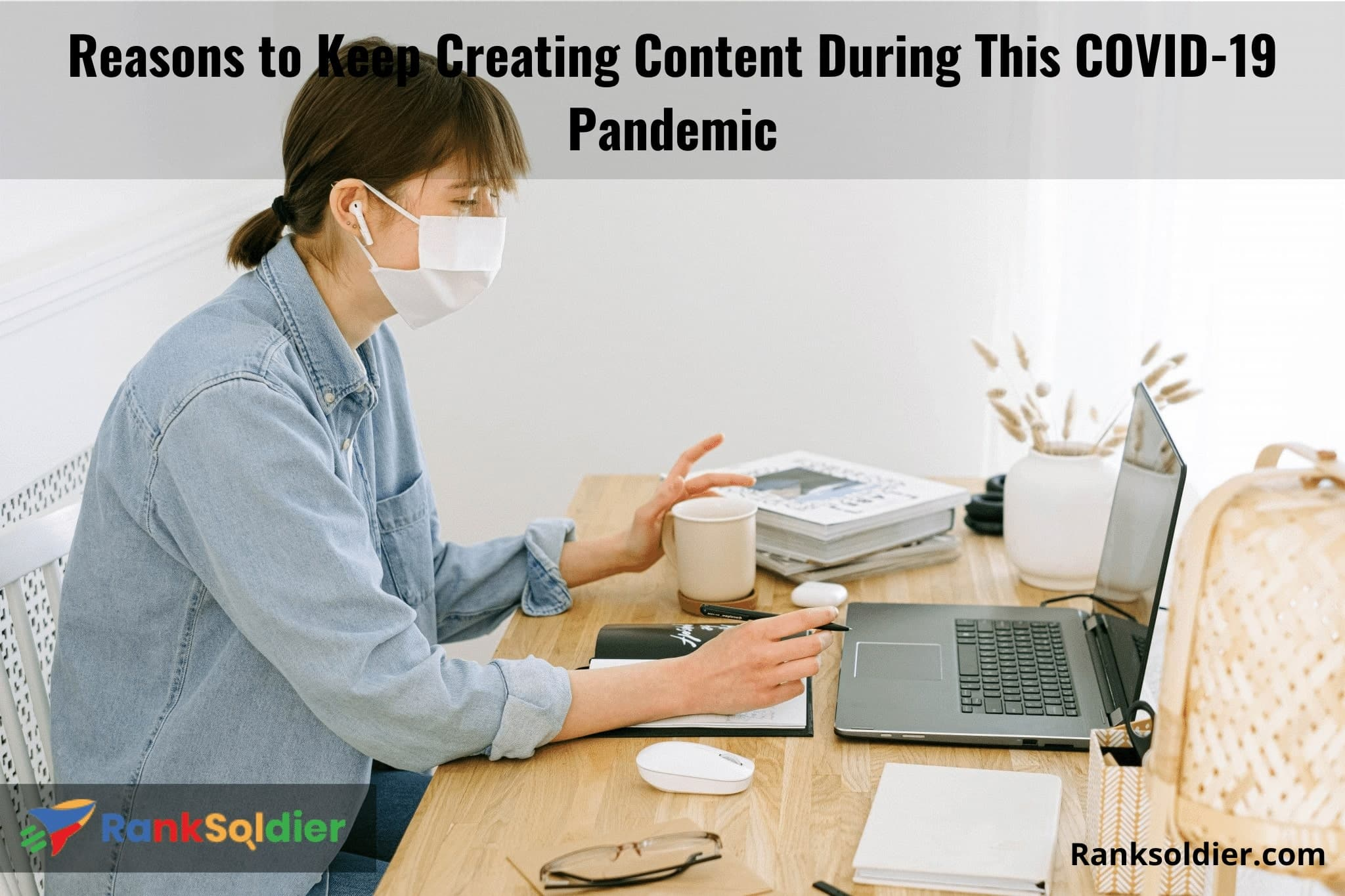 Reasons to Keep Creating Content During This COVID-19 Pandemic