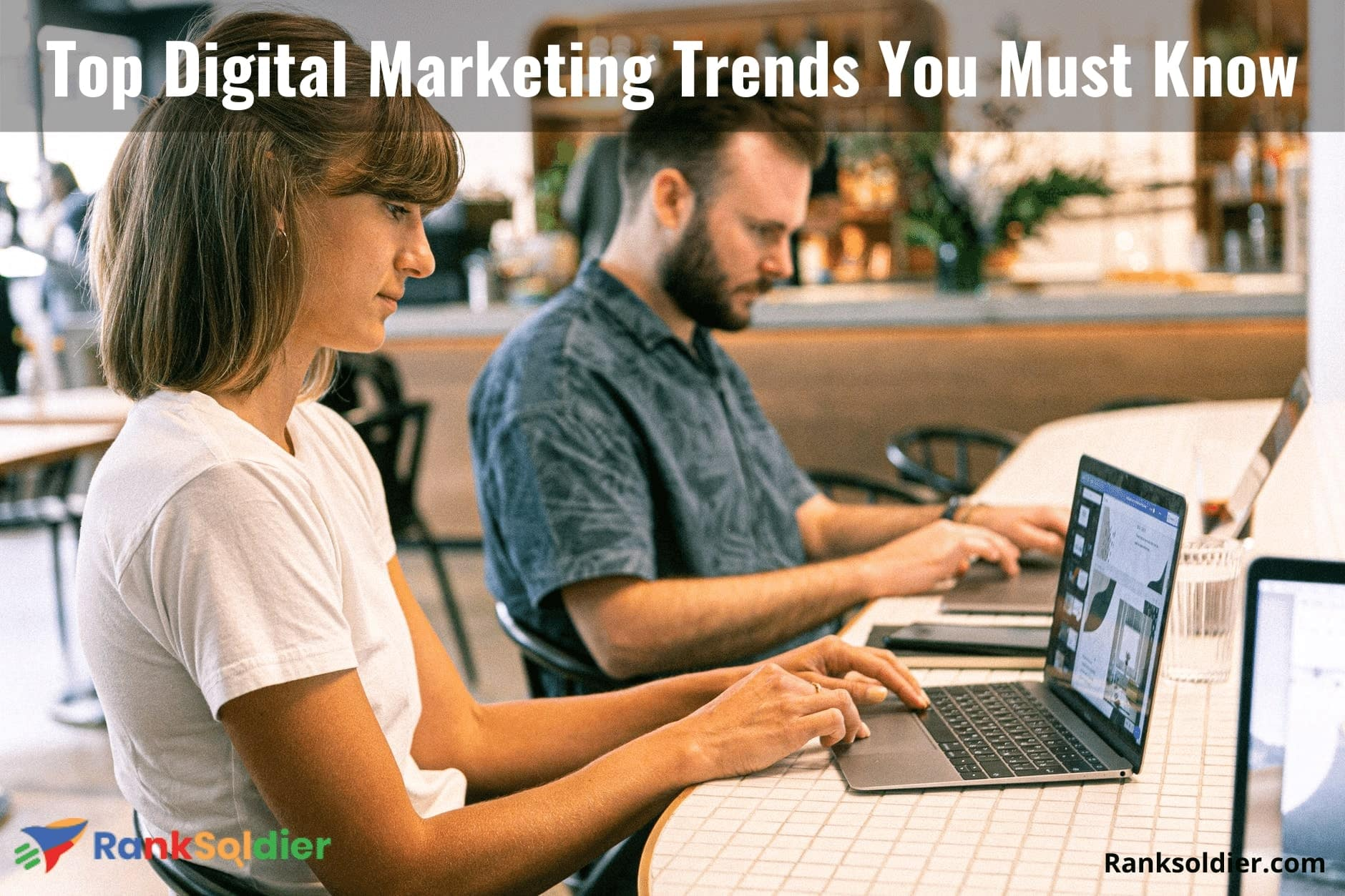 Top Digital Marketing Trends You Must Know