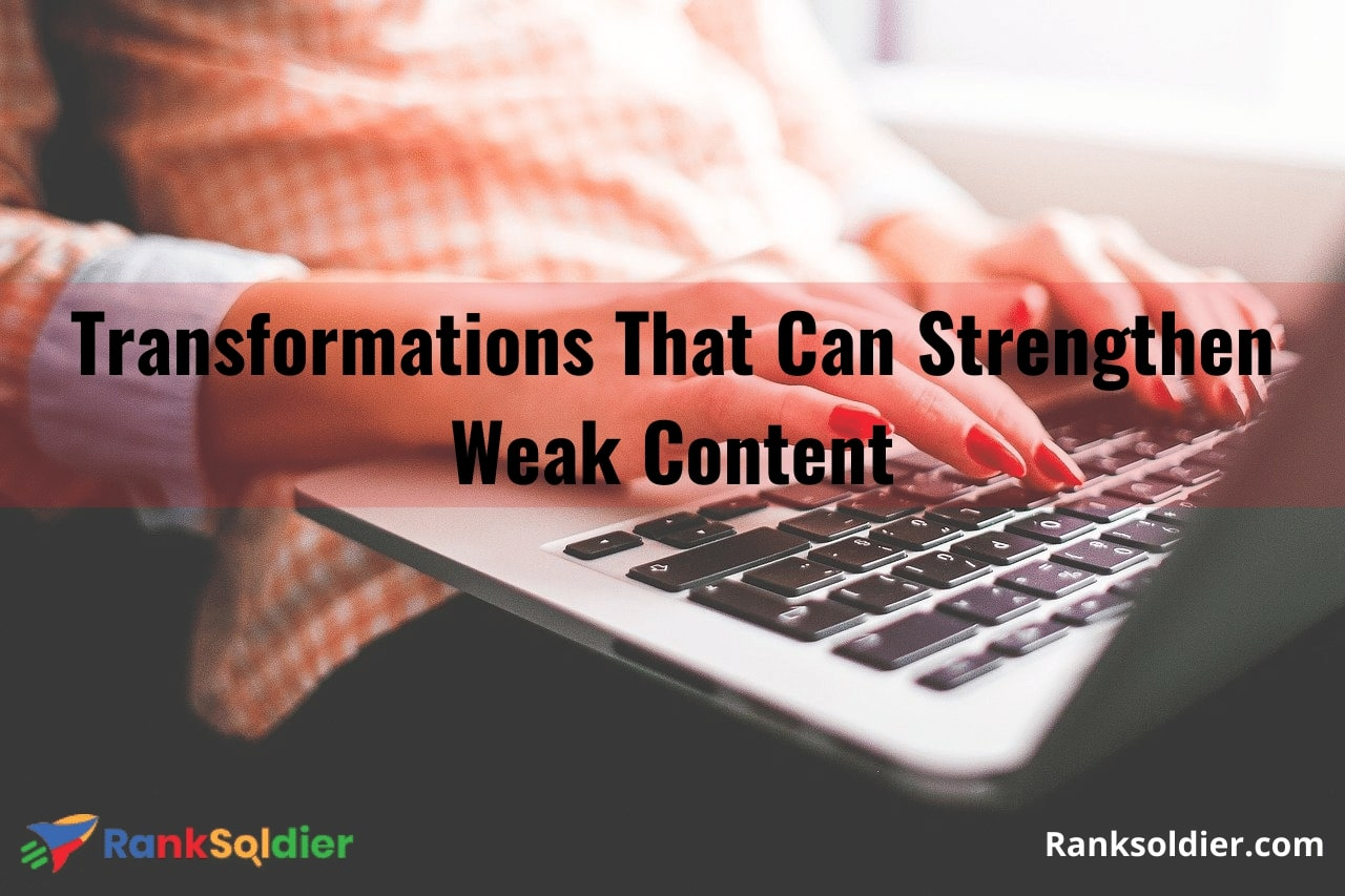 Transformations That Can Strengthen Weak Content