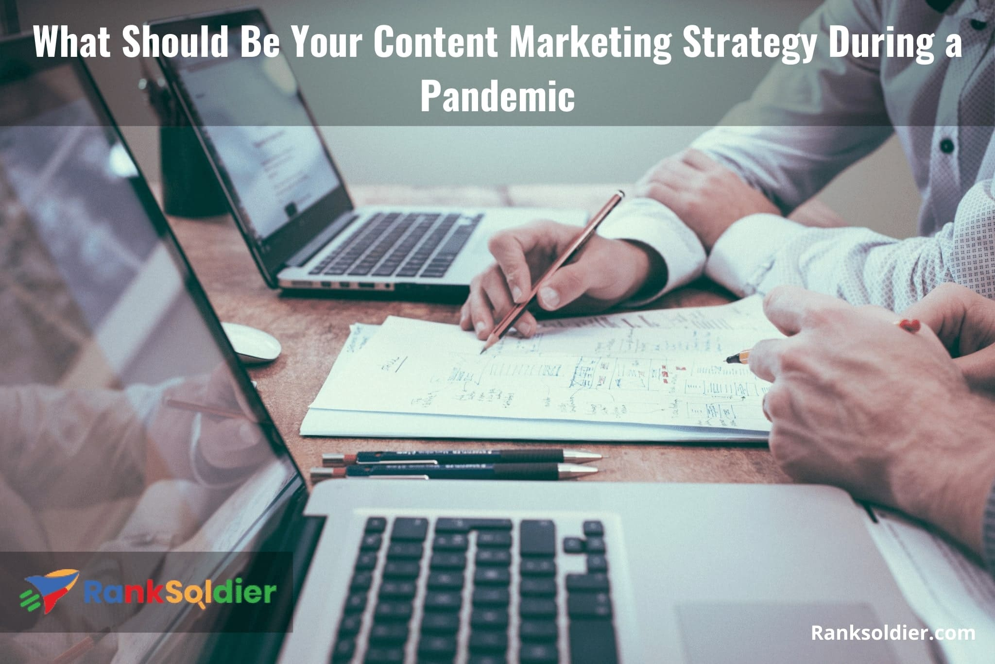 What Should Be Your Content Marketing Strategy During a Pandemic
