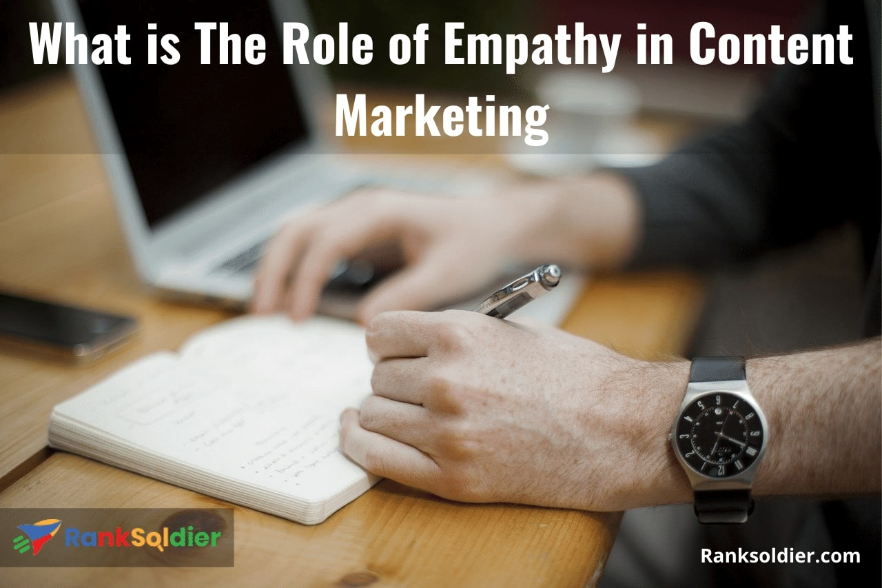 What is The Role of Empathy in Content Marketing