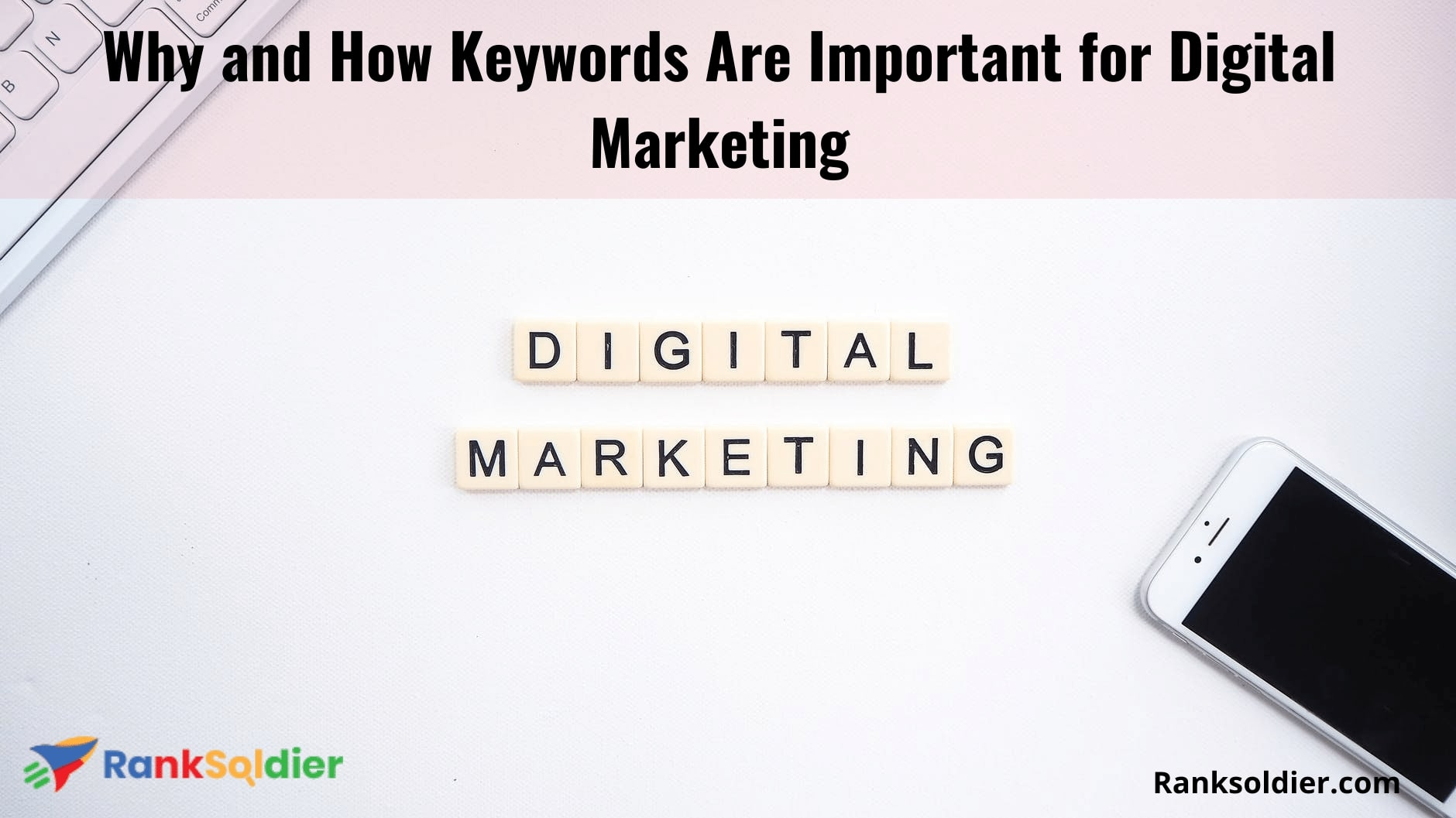 Why and How Keywords Are Important for Digital Marketing